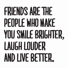 Beautiful friendship quotes on make someone smile quotes friends make us sm Valentine's Day Quotes, Bff Quotes, Smile Quotes, True Quotes, True Friends Quotes Funny, Funny Sayings About Friends, Life Friends Quotes, Funny Bestfriend Quotes, Supportive Friends Quotes
