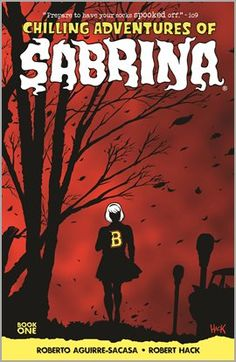 Chilling Adventures of Sabrina: Volume 1 by Roberto Aguiree-Sacasa. Illustrated by Robert Hack, Jack Morelli. Issues #1-5. On the eve of her sixteenth birthday, the young sorceress Sabrina Spellman finds herself at a crossroads, having to choose between an unearthly destiny and her mortal boyfriend, Harvey. #comic #fantasy #horror #teen #witch #supernatural #halloween