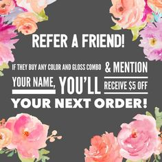 Refer a friend. Check out my Facebook group: Pretty Pouty Perfection. You can also go to SeneGence.com and place an order under my distributor ID: 351172