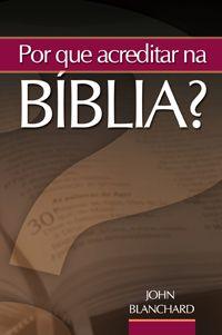 Por Que Acreditar na Bíblia? :: Editora Fiel - Apoiando a Igreja de Deus