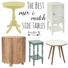 If you like different kinds of styles, here is a collection of the best mix & match side tables to go with any kind of decor.