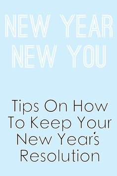 Keep Your New Years Resolution New Year, New You