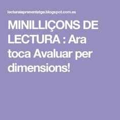 Ara toca Avaluar per dimensions! Teacher Resources, Curriculum, Language, Valencia, Ideas, Texts, School, Reading Workshop, Kids Education