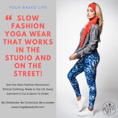 f32edc6b547fe @yogabasedlife posted to Instagram: Slow Fashion Yoga Wear That works in  the studio and
