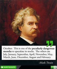 """""""#October is one of the peculiarly dangerous months to speculate in #stocks..."""" -#MarkTwain  Read More at www.PrimeRates.com"""