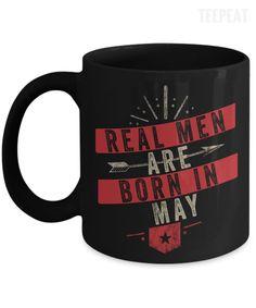 Real men Are Born In May Mug