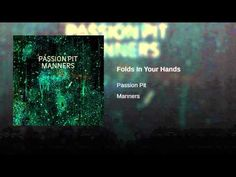 Passion Pit - Folds In Your Hand