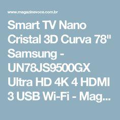 """Smart TV Nano Cristal 3D Curva 78"""" Samsung - UN78JS9500GX Ultra HD 4K 4 HDMI 3 USB Wi-Fi - Magazine Vrshop"""