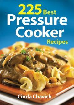 Book: 225 Best Pressure Cooker Recipes by Cinda Chavich