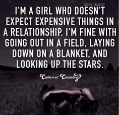 QUOTE, Relationship: 'I'm a girl who doesn't expect expensive things.looking up the stars.' / Cute n' Country Country Girl Life, Country Girl Quotes, Cute N Country, Country Girls, Country Couples, Girl Sayings, Country Music, Country Strong, True Sayings