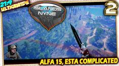 ALFA 15, ESTA COMPLICATED 🎮 ISLANDS OF NYNE Battle Royale #2 Gameplay Es...