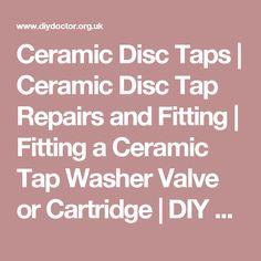Ceramic Disc Taps   Ceramic Disc Tap Repairs and Fitting   Fitting a Ceramic Tap Washer Valve or Cartridge   DIY Doctor