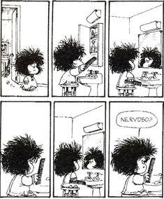Mafalda asks her comb: are you nervous? Mafalda Comic, Funny Cute, Hilarious, Mafalda Quotes, Snoopy, Humor Grafico, Hair Raising, Me Too Meme, Calvin And Hobbes