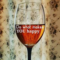 RULE Do what makes you happy! What Makes You Happy, Are You Happy, Wine Glass, Make It Yourself, Tableware, Photos, Dinnerware, Pictures, Tablewares