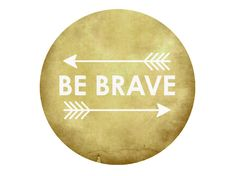 Be Brave arrows / inspirational art / graphic print / typography print / honey gold brown tribal / adventure print / circle inspirational. $19.00, via Etsy.