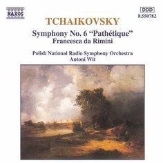 "Tchaikovsky: Symphony No. 6 ""Pathetique"" / Francesca da Rimini - Naxos CD. £6.95"