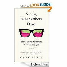 Amazon.com: Seeing What Others Don't: The Remarkable Ways We Gain Insights eBook: Gary Klein: Kindle Store