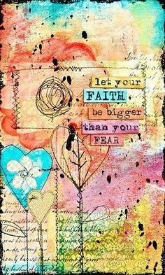 let your faith be bigger than your fear - Google Search