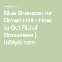 Just like how purple shampoo keeps blonde hair bright, blue shampoo keeps brown hair from getting brassy. Find out how blue shampoo keeps brown hair looking shiny and healthy, along with the best blue shampoos to buy. How To Get Brown Hair, Brown Hair Looks, Best Blue Shampoo, Purple Shampoo, Brassy Hair, Getting Rid Of Dandruff, Colored Hair Tips, Brunette To Blonde, Shiny Hair