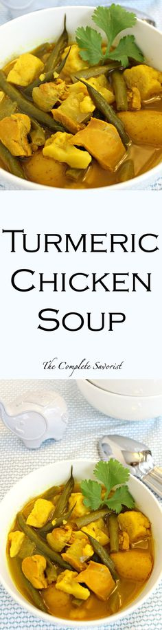 Turmeric Chicken Soup ~ Slow cooked (or not) chicken soup brightly hued yellow by turmeric with golden potatoes, green beans, and cauliflower ~ The Complete Savorist: