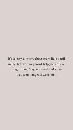 It can be hard to constantly stay motivated but remember that a little positivity can go a long way. Worrying will always do more harm than good. quotes quotes about love quotes for teens quotes god quotes motivation Poetry Quotes, Words Quotes, Me Quotes, Motivational Quotes, Long Inspirational Quotes, Funny Quotes, The Words, Cool Words, Stay Positive Quotes