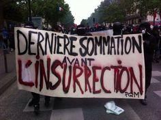 """""""Dernière sommation avant l'insurrection"""" Manifestation contre la loi travail et son monde, Paris, 14/06/16."""
