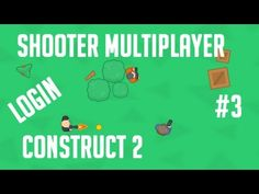 Construct 2 multiplayer shooter - Login & Name Display - YouTube