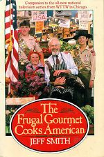 1987 The Frugal Gourmet Cooks American by Jeff Smith Family Favorite Recipes