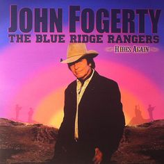 John Fogerty The Blue Ridge Rangers Rides Again on 180g LP 36 years later, John Fogerty releases the conceptual follow-up to The Blue Ridge Rangers, which was the first release for him following his d