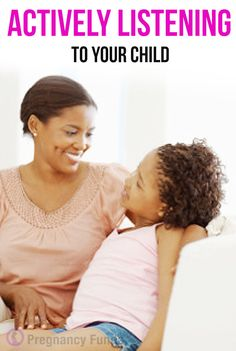 Actively Listening to your Child. #parenting