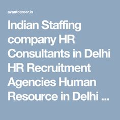 Indian Staffing company HR Consultants in Delhi HR Recruitment Agencies Human Resource in Delhi HR Solutions Company Human Resource Consultant in Delhi HR outsourcing companies Placement Consultant Delhi Recruitment Consultancy Delhi Recruitment Agencies in Delhi