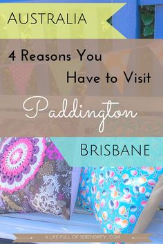 4 Reasons You Have to Visit Paddington Brisbane's (Australia) trendiest suburb! I serendipitously discovered this gem when I visited Brisbane - it turned out to become one of my most favourite suburbs I have ever visited! For all you lovers of 'one-of-a-kind' places - you simply have to visit!