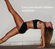 Live your heart's hidden ambition! Live free!