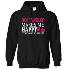 ROTTWEILER makes me happy you not so much - #gift for her #day gift. BUY-TODAY => https://www.sunfrog.com/Pets/-ROTTWEILER-makes-me-happy-you-not-so-much-6718-Black-14052718-Hoodie.html?68278
