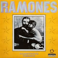 Ramones - Something To Believe In / Somebody Put Something In My Drink / (You) Can't Say Anything Nice (Vinyl) at Discogs