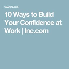 ways to build up your confidence Exercise is a great way to increase motivation, practise setting goals and build confidence breaking a sweat also cues the body to release endorphins, the feel-good hormones 4.