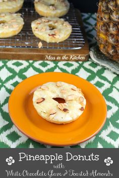 Pineapple Donuts with White Chocolate Glaze & Toasted Almonds | Miss in the Kitchen #pineapple #donuts