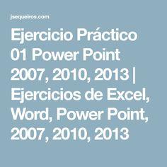 Ejercicio Práctico 01 Power Point 2007, 2010, 2013 | Ejercicios de Excel, Word, Power Point, 2007, 2010, 2013