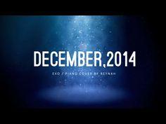 """December, 2014 (The Winter's Tale)"" Piano cover 피아노 커버 Full ver. - EXO 엑소 - YouTube"