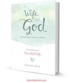 """Wife After God"", @Kristen Mc Elwee Brown Wife 's new 30 day marriage devotional for wives."