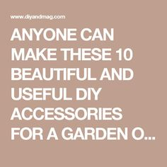 ANYONE CAN MAKE THESE 10 BEAUTIFUL AND USEFUL DIY ACCESSORIES FOR A GARDEN OUTDOORS 7 - Diy & Crafts Ideas Magazine