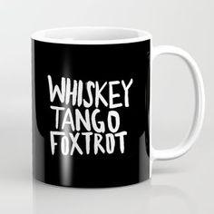 Whiskey Tango Foxtrot x WTF Coffee Mug by floresimagespdx Funny Coffee Mugs, Funny Mugs, Coffee Mug Quotes, Coffee Love, Coffee Cups, Mug Shots, Mug Cup, Tea Mugs, Tango
