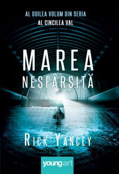 Al cincilea val Marea nesfârșită - Rick Yancey - Editura ART Young Art, Book Series, Psychology, My Books, Reading, Movies, Movie Posters, Psicologia, Films