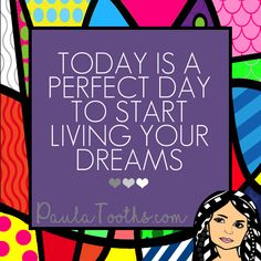 Today is a perfect day to start living your dreams.  PaulaTooths.com  ೋ Paz ೋ  #leadership #success #gratitude #goals #changes #positive #paulatooths #smile #positivethinking #businessstartup #onlinebusiness #goodvibes #socialmedia #digitalmarketing #dreams #chances #opportunities #possibilities #quotes #happiness #startyourbusinessnow #reachyourgoals #letstalkbusiness #hope #faith #inspire #abundance #fearless #inspiration #motivation