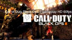 Call of Duty Black Ops 3 gameplay HD 60fps