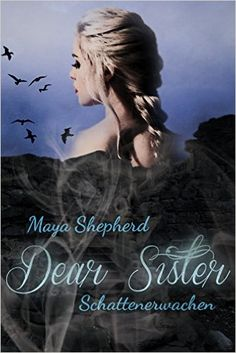 Schattenerwachen - Dear Sister von Maya Shepherd