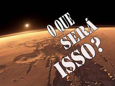 """Luz misteriosa em marte assusta """"NASA"""""""