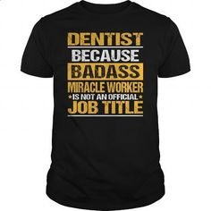 Awesome Tee For Dentist - #sweatshirt #shirt designer. GET YOURS => https://www.sunfrog.com/LifeStyle/Awesome-Tee-For-Dentist-139405448-Black-Guys.html?id=60505