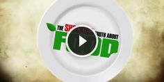 Shocking Truth about food