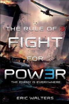 The Rule of 3: Fight for Power by Eric Walters - In a world gone dark, life goes on for Adam and his fortified neighborhood--but the trade-offs made for safety and security are increasingly wrenching and questionable.